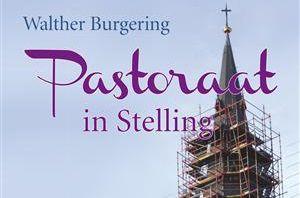 Exemplaren boekje 'Pastoraat in Stelling' gratis mee te nemen