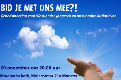 Bid u mee?! Gebedsmeeting voor Westlandse jongeren en missionaire initiatieven in het Westland